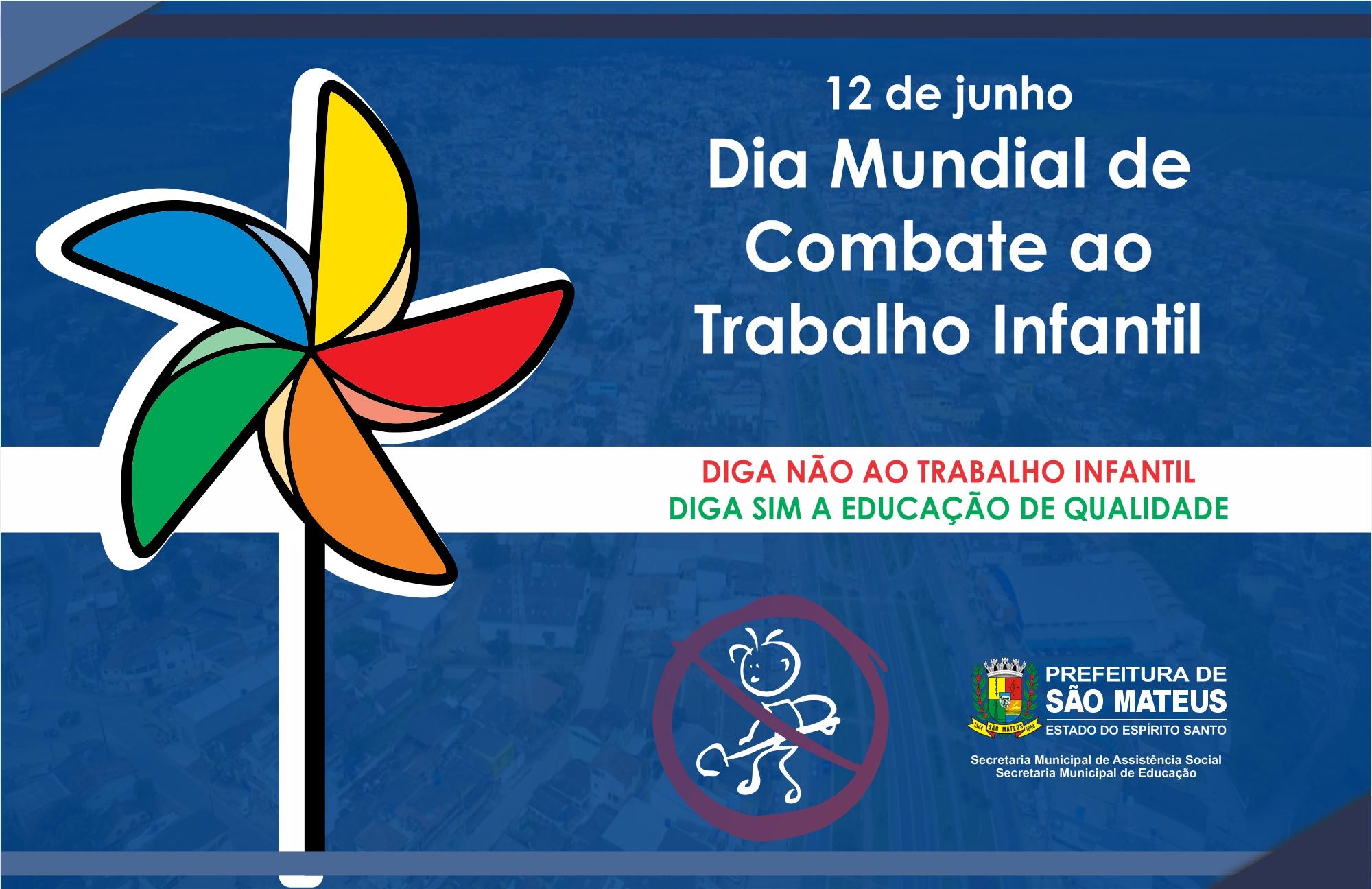 12 DE JUNHO DIA MUNDIAL DE COMBATE AO TRABALHO INFANTIL