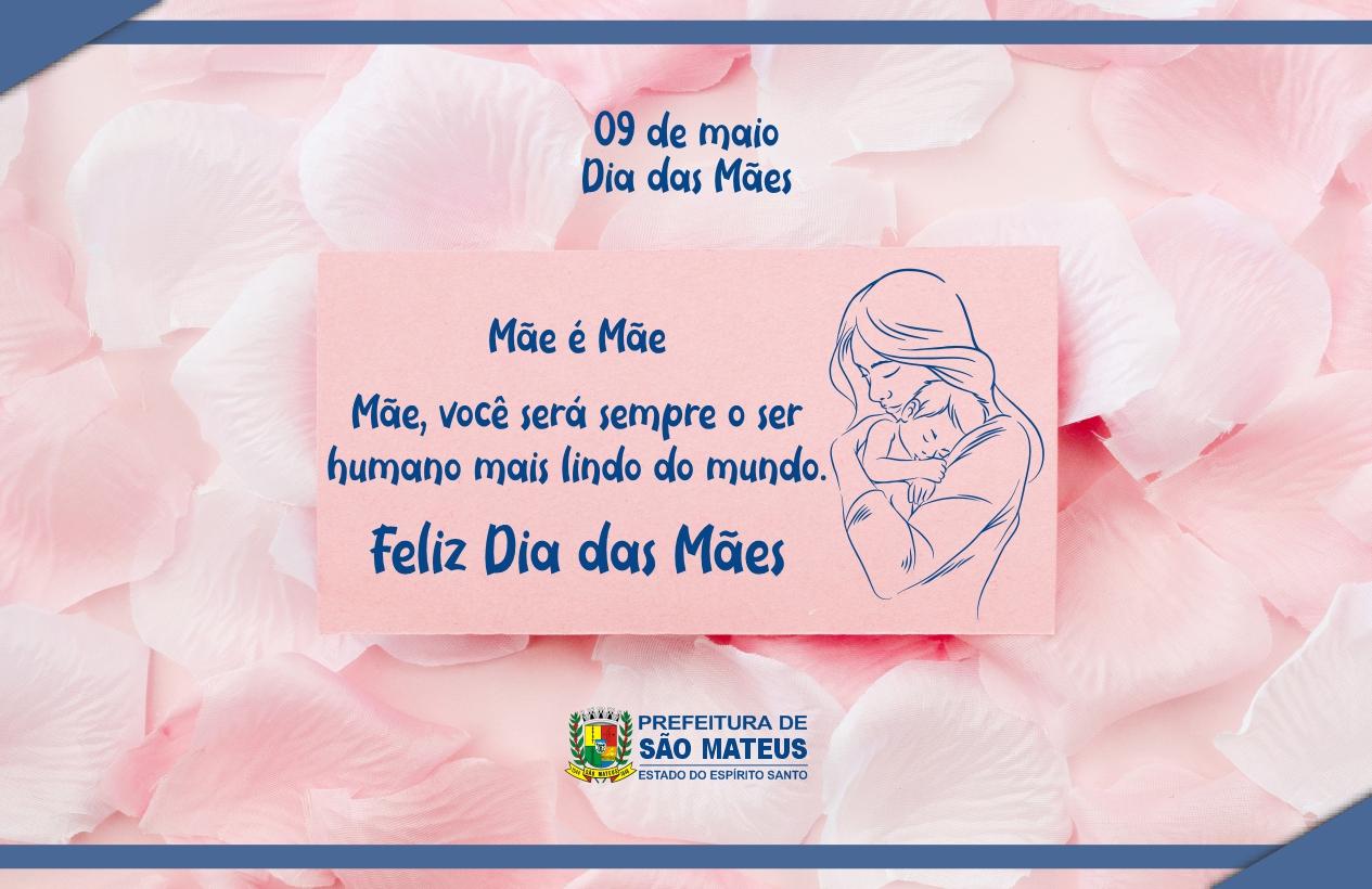 09 DE MAIO: DIA DAS MÃES - FELIZ DIA DAS MÃES