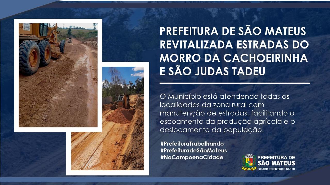 PREFEITURA DE SÃO MATEUS REVITALIZADA ESTRADAS DO MORRO DA CACHOEIRINHA E SÃO JUDAS TADEU