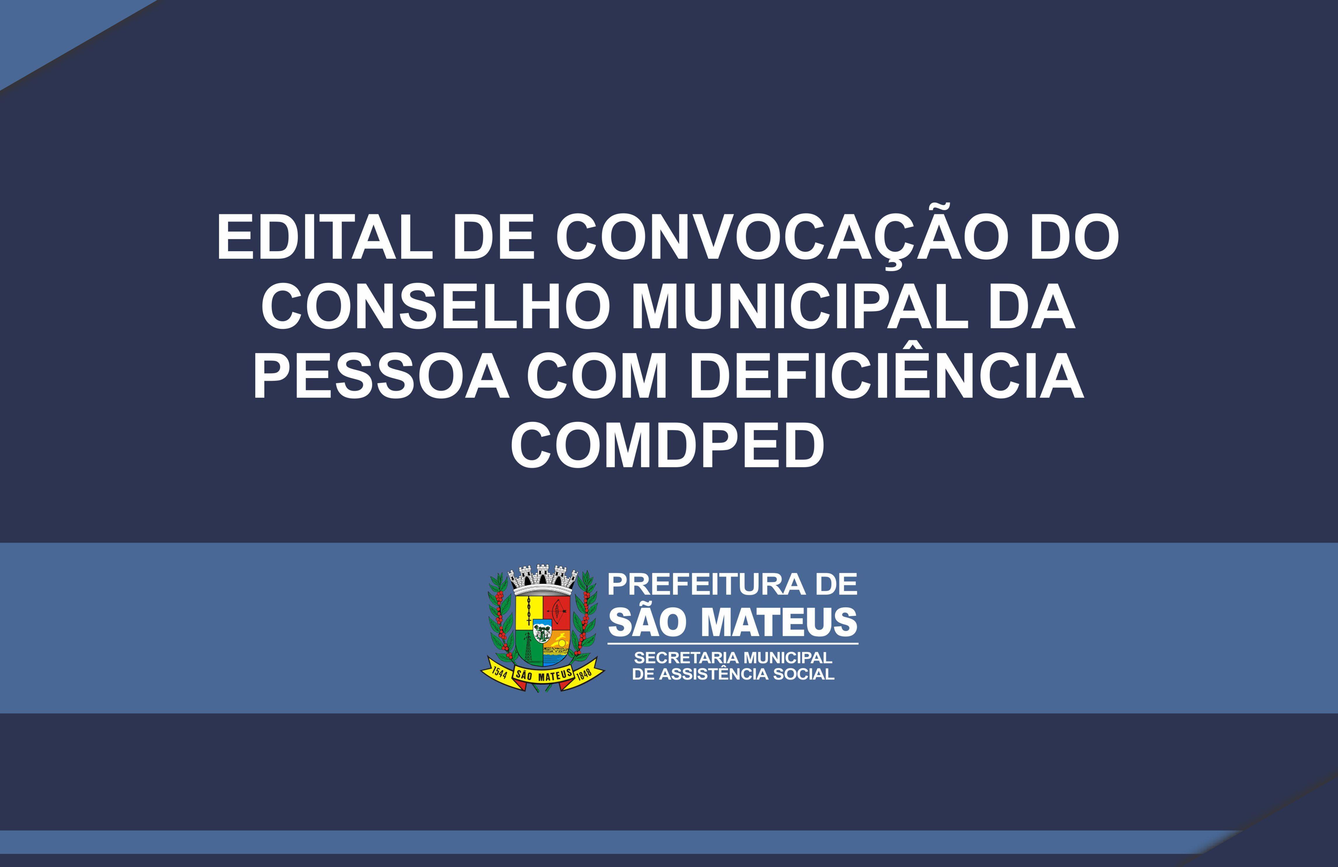 EDITAL DE CONVOCAÇÃO DO CONSELHO MUNICIPAL DA PESSOA COM DEFICIÊNCIA COMDPED