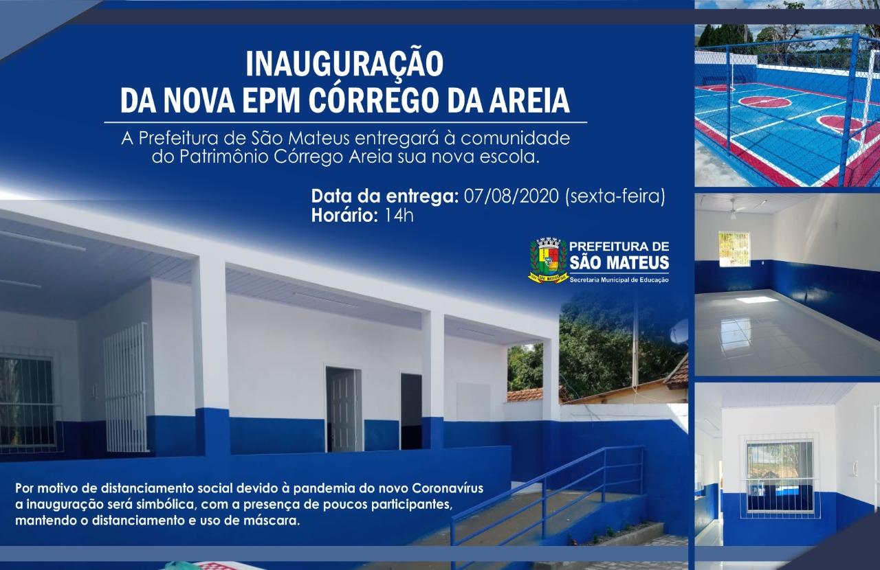 PREFEITURA DE SÃO MATEUS ENTREGA NOVA ESCOLA À COMUNIDADE CÓRREGO DA AREIA SEXTA-FEIRA
