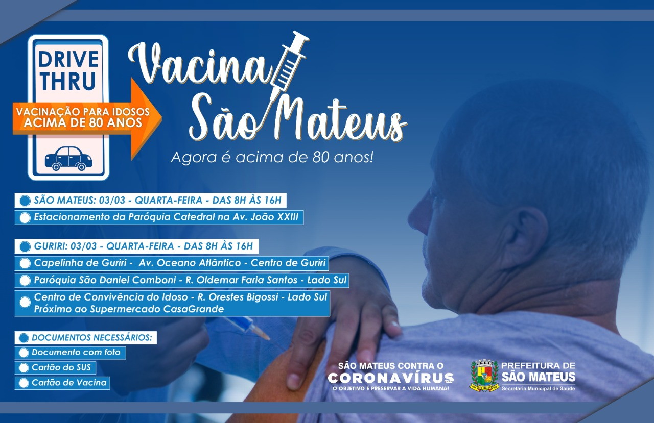 VACINAÇÃO CONTRA CORONAVÍRUS PARA IDOSOS ACIMA DE 80 ANOS COMEÇA NESTA QUARTA-FEIRA EM SÃO MATEUS