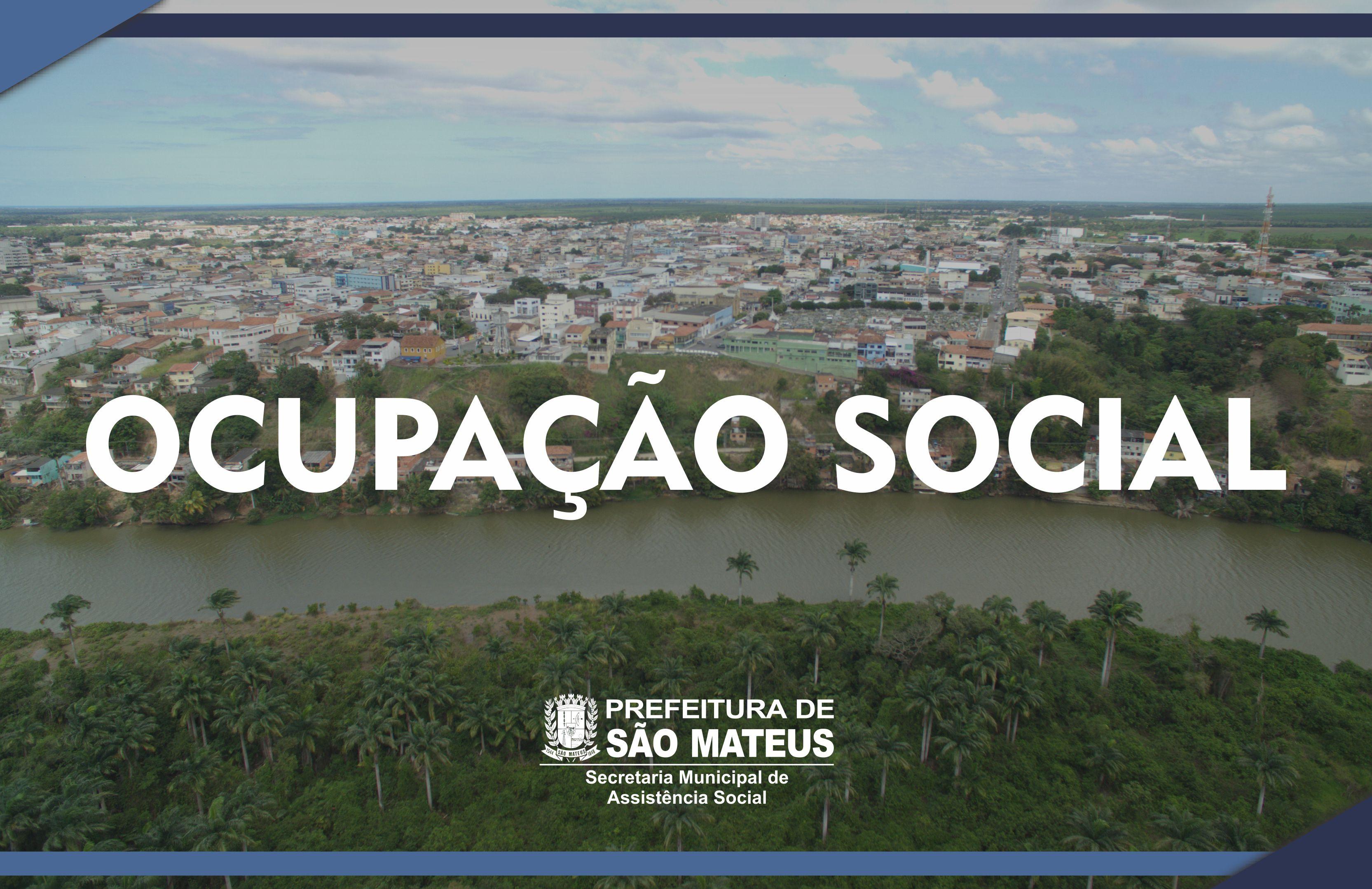 Prefeitura de São Mateus,adere ao Programa Ocupação Social