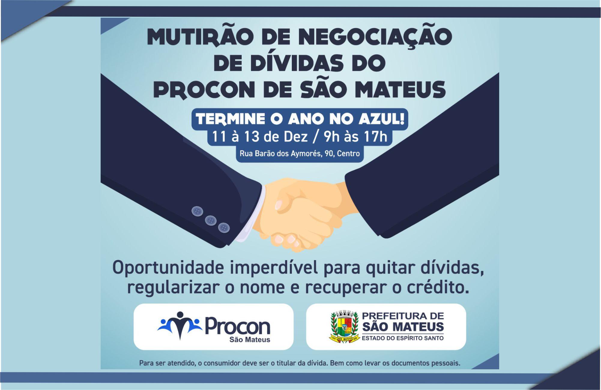 MUTIRÃO DE NEGOCIAÇÃO DE DÍVIDAS DO PROCON DE SÃO MATEUS TERÁ ATÉ 100% DE DESCONTO NOS JUROS