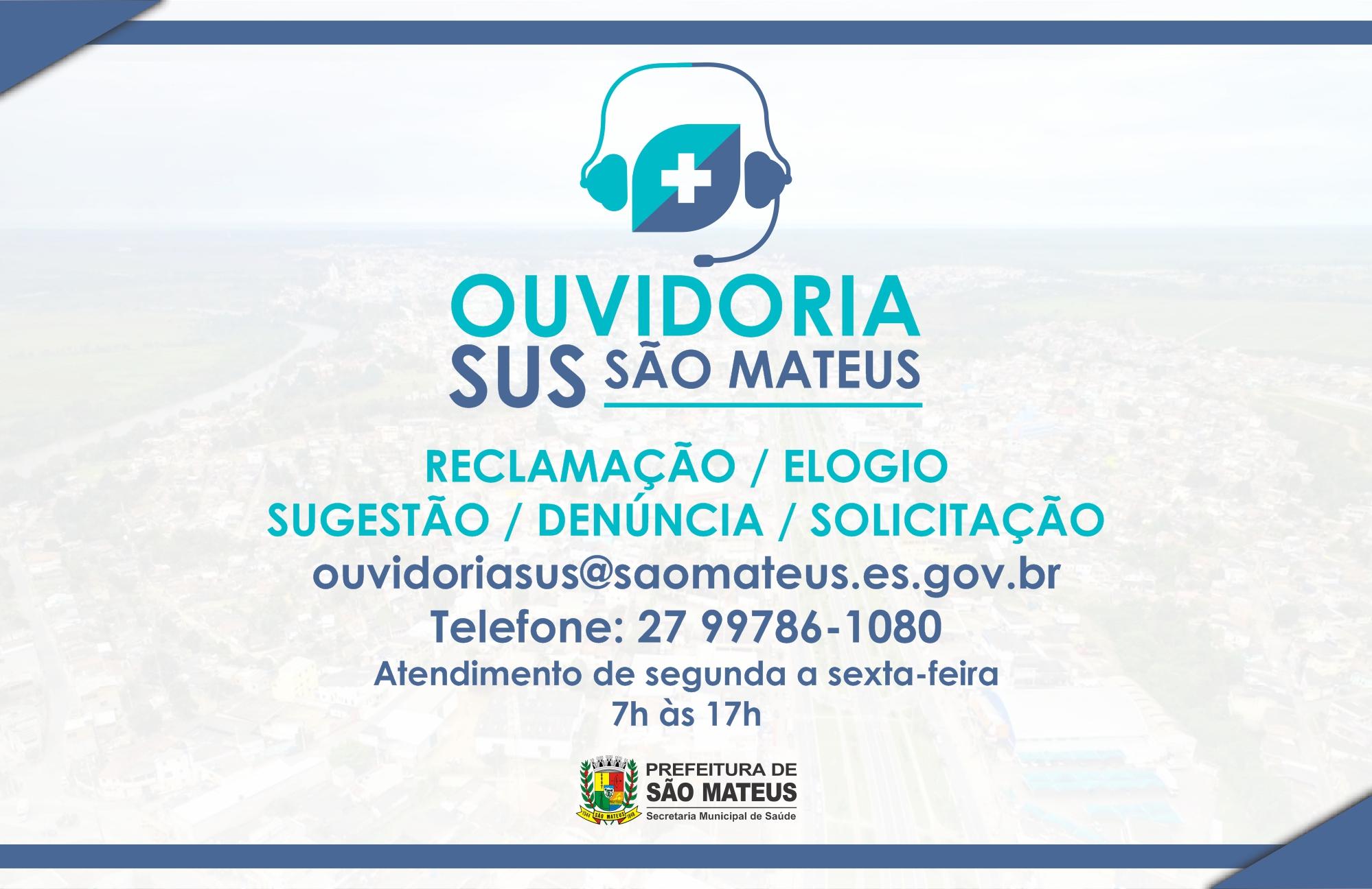 ACIONE A OUVIDORIA SUS DA PREFEITURA DE SÃO MATEUS!