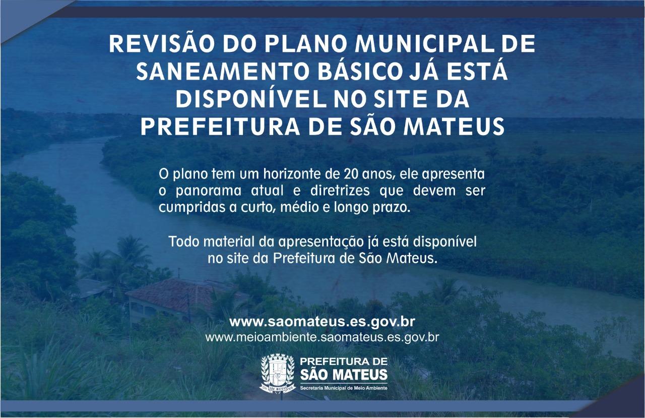 APRESENTAÇÃO DA REVISÃO DO PLANO MUNICIPAL DE SANEAMENTO BÁSICO JÁ ESTÁ DISPONÍVEL NO SITE DA PREFEITURA DE SÃO MATEUS